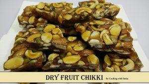 Dry Fruit Chikki Recipe
