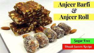 Anjeer Barfi & Anjeer Roll - Sugar Free Diwali Sweets